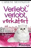 Verliebt, verlobt, verkatert: Ein Katzenroman