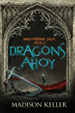 Dragons Ahoy (Dragonsbane Saga Book 2)