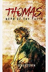 Thomas: Hero Of The Faith Kindle Edition