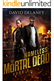 Nameless: The Mortal Dead Book 1