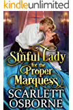 A Sinful Lady for the Proper Marquess: A Steamy Historical Regency Romance Novel