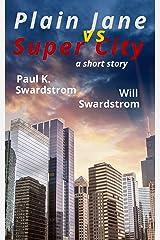 Plain Jane vs Super City: a short story Kindle Edition