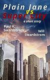 Plain Jane vs Super City: a short story