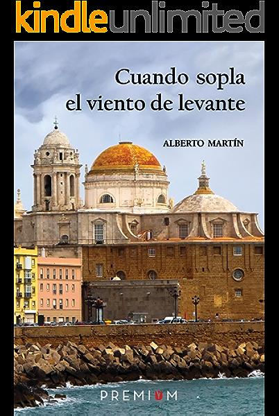 Cuando sopla el viento de levante eBook: García, Alberto Martín: Amazon.es: Tienda Kindle