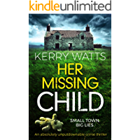 Her Missing Child: An absolutely unputdownable crime thriller