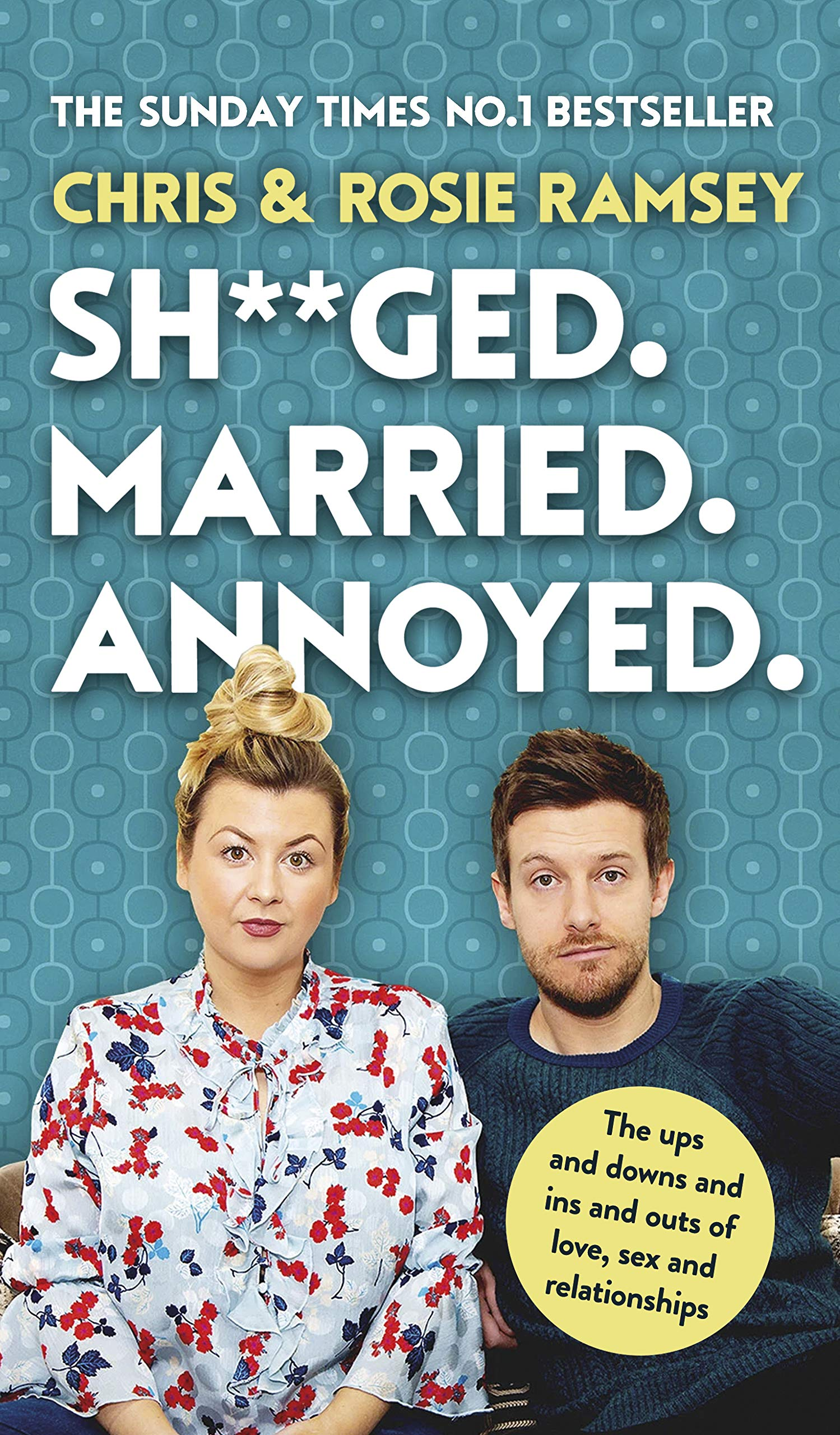 Sh**ged. Married. Annoyed.: The Sunday Times No. 1 Bestseller: Amazon.co.uk: Ramsey, Chris, Ramsey, Rosie: 9780241447123: Books
