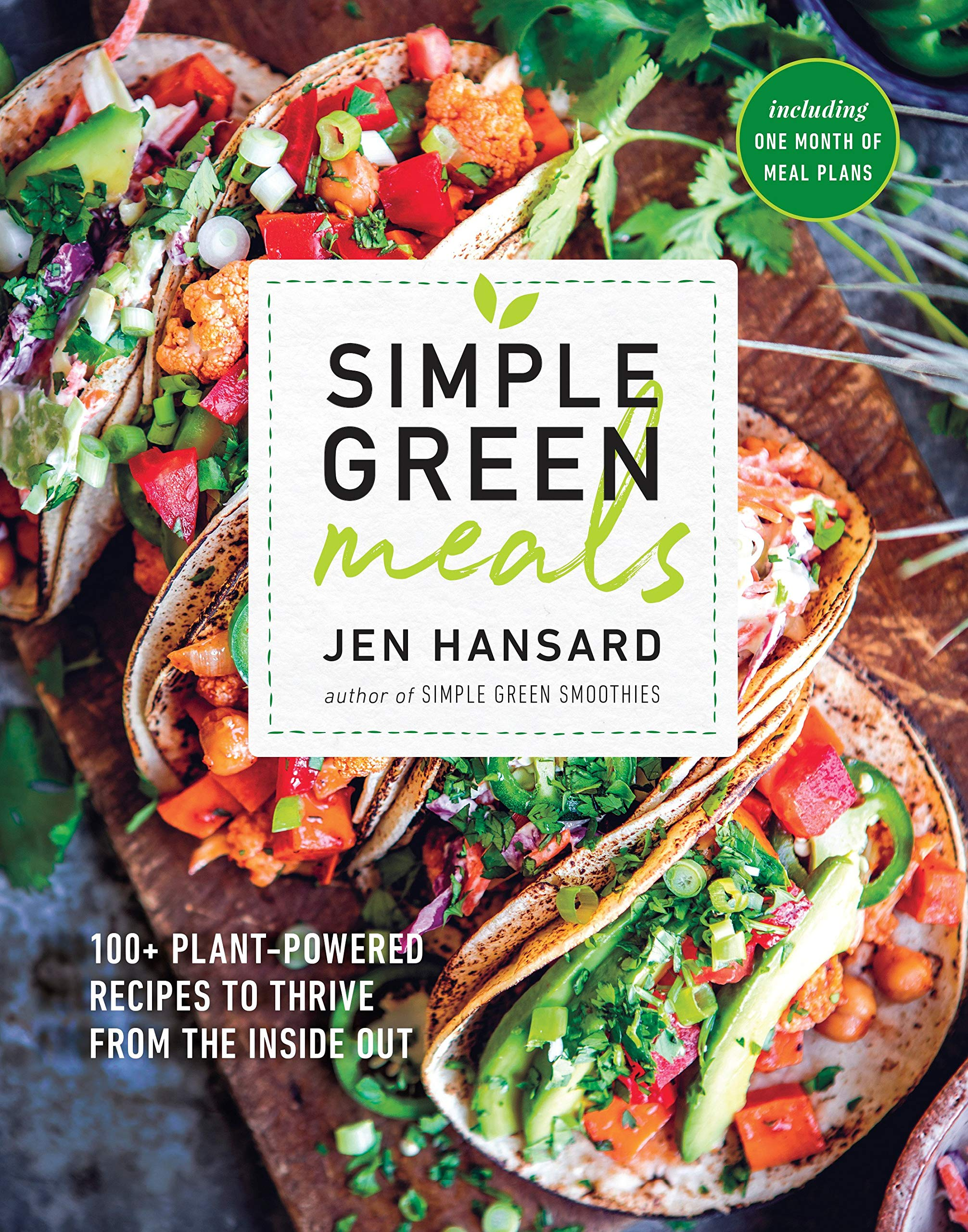 simple green meals 100 plant powered recipes to thrive from the