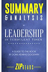 Summary & Analysis of Leadership: In Turbulent Times | A Guide to the Book by Doris Kearns Goodwin Kindle Edition