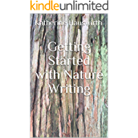 Getting Started with Nature Writing