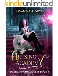 Helsing Academy: A Paranormal Fantasy Series (Overcity Chronicles Book 1)