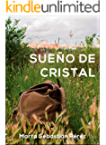 Sueño de cristal: Novela romántica Ganadora de los Eriginal Books 2017 (Spanish Edition)