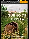 Sueño de cristal: Novela romántica Ganadora de los Eriginal Books 2017 (Sueños) (Spanish Edition)