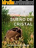 Sueño de cristal: Novela romántica Ganadora de los Eriginal Books 2017