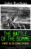 THE BATTLE OF THE SOMME – First & Second Phase (Complete Edition – Volumes 1&2): A Never-Before-Seen Side of the Bloodiest Offensive of World War I – Viewed ... the Eyes of the Acclaimed War Correspondent