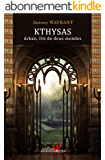 Arkan, fils de deux mondes (T1, Fantasy romance, Fantasy ado ) (Les chroniques de Kthysas)