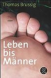 Leben bis Männer: Roman (German Edition)