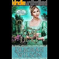 The Last Duke (The Valiant Love Regency Romance) (A Historical Romance Book)