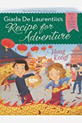 Hong Kong! #3 (Recipe for Adventure) Kindle Edition