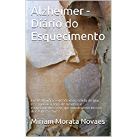 """Alzheimer - Diário do Esquecimento: Existe alguma realidade mais sólida do que esse mosaico feito de histórias e esquecimentos com que construímos nossos dias e nosso """"Eu""""?"""