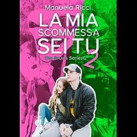 La Mia Scommessa Sei Tu 2 (Vol.2) (The Bruins Series)