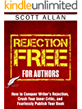 Rejection Free For Authors: How to Conquer Writer's Rejection, Crush Your Inner Critic, and Fearlessly Publish Your Book