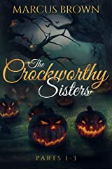 The Crockworthy Sisters - Parts 1-3 Kindle Edition