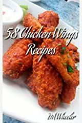 58 Chicken Wing Recipes Kindle Edition