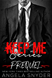 Keep Me Series: Prequel