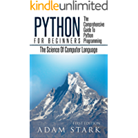Python: Python Programming For Beginners - The Comprehensive Guide To Python Programming: Computer Programming, Computer Language, Computer Science (Machine Language)