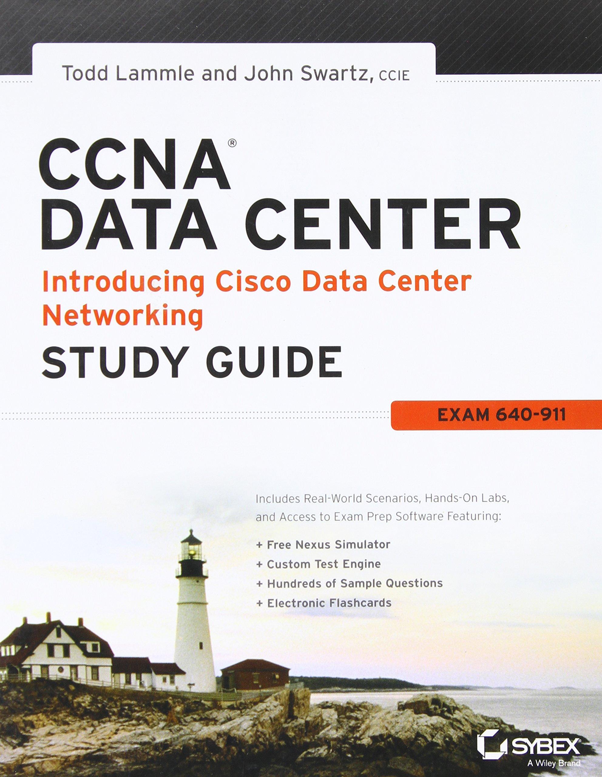 CCNA Data Center - Introducing Cisco Data Center Networking Study Guide:  Exam 640-911: Todd Lammle, John Swartz: Books - Amazon.ca