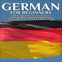 German for Beginners, 2nd Edition: The Best Handbook for Learning to Speak German