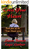 Cross Your Heart (True Heart Series Book 4)