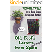 Old Fool's Letters and Recipes from Spain Vol.1 (Letters from Spain)