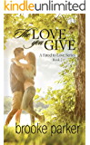 The Love You Give: A Love Redeemed Romance Novel (A Fated to Love Series Book 2)
