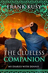The Clueless Companion: My Diaries with Dennis Kindle Edition