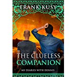 The Clueless Companion: My Diaries with Dennis