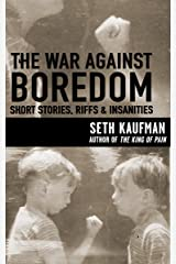 The War Against Boredom: Short Stories, Riffs & Insanities Kindle Edition