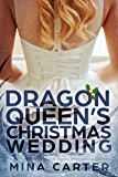 The Dragon Queen's Christmas Wedding (Dragon's Council Book 3)