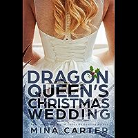 The Dragon Queen's Christmas Wedding (Dragon's Council Book 3)