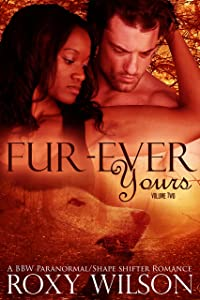 Fur-Ever Yours: A BBW Paranormal Shape Shifter Romance (The Protectors Book 2)