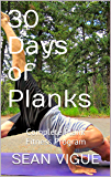 30 Days of Planks: Complete Core and Abdominal Fitness Workout Program (Sean Vigue's 30 Day Training Programs Book 1)