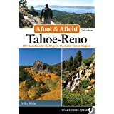 Afoot & Afield: Tahoe-Reno: 201 Spectacular Outings in the Lake Tahoe Region (Afoot and Afield)