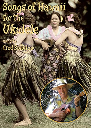 Amazon Songs Of Hawaii For The Ukulele Fred Sokolow Movies Tv