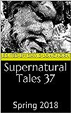 Supernatural Tales 37: Spring 2018