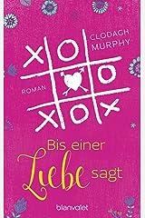 Bis einer Liebe sagt: Roman (German Edition) Kindle Edition