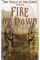 Fire At Dawn: The Trials of the Clans Book One Kindle Edition