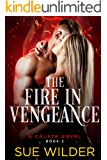 The Fire in Vengeance: A Calata Novel (Enforcer's Legacy Book 2)