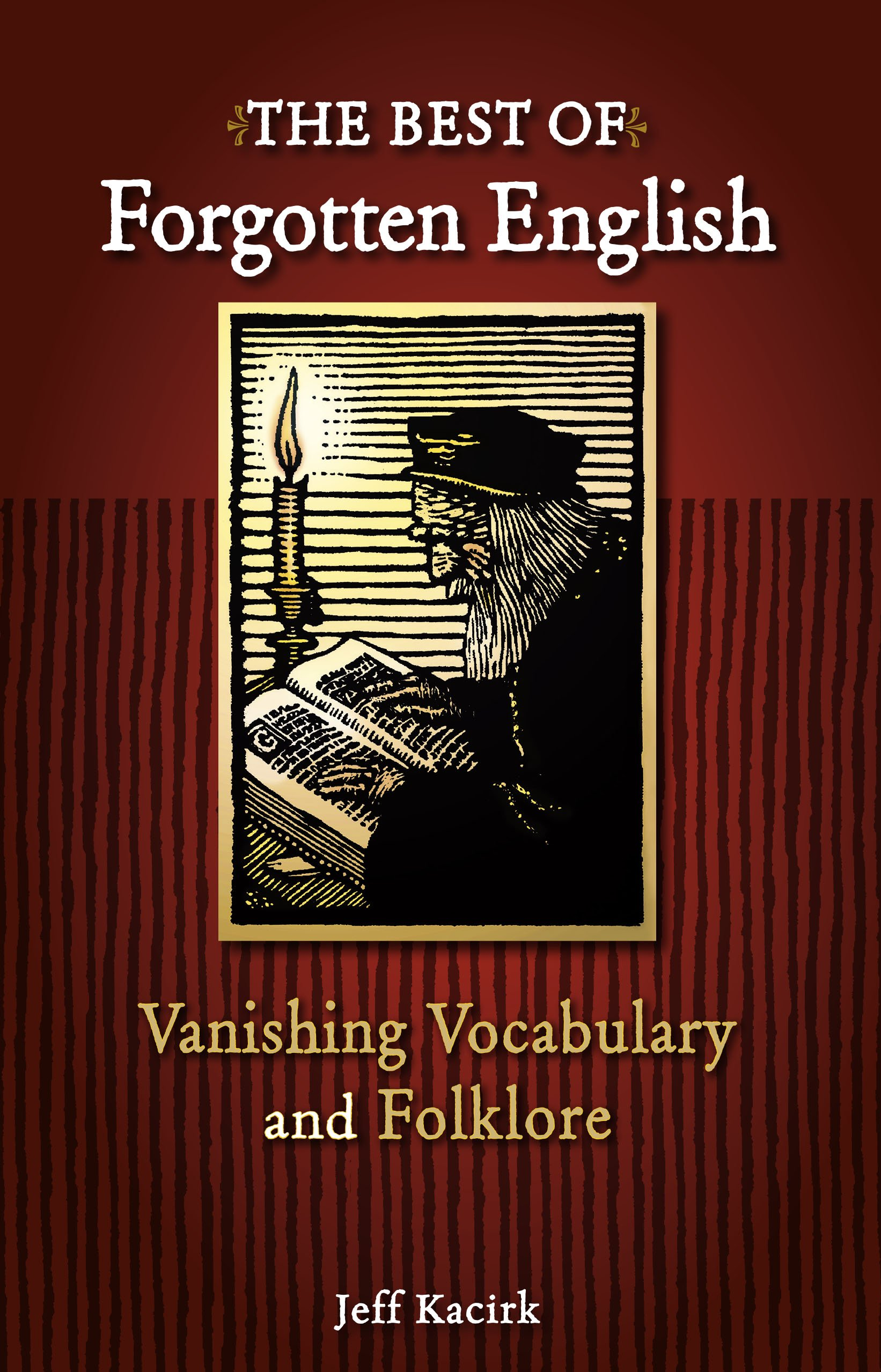The Best of Forgotten English: Vanishing Vocabulary and Folklore ebook