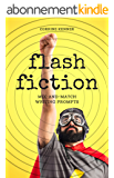 Flash Fiction: Mix-and-Match Writing Prompts (English Edition)