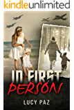 In First Person: A Breath Taking Personal Memoir (Holocaust Survivor Autobiography) (English Edition)